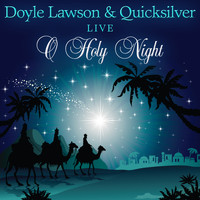 Doyle Lawson & Quicksilver - O Holy Night