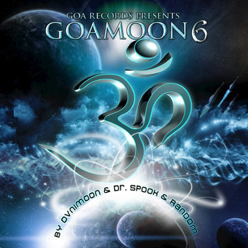 Various Artists - Goa Moon v.6 Compiled By Ovnimoon & Dr. Spook (Progressive, Psy Trance, Goa Trance, Minimal Techno, Dance Hits)