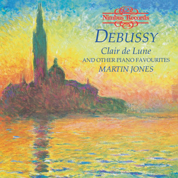 Martin Jones - Debussy: Clair De Lune and Other Piano Favourites