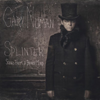 Gary Numan - Splinter (Songs from a Broken Mind) [Deluxe Version]