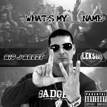 Big J Beezy - What's My ___ Name? (Explicit)