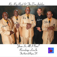 Rev. Roy Reed & The Zion Jubilees - Jesus Is All I Need ( Recording Live)