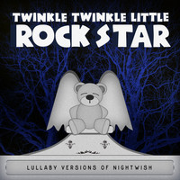 Twinkle Twinkle Little Rock Star - Lullaby Versions of Nightwish