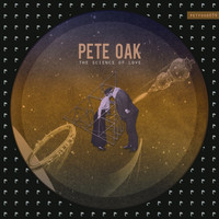 Pete Oak - The Science of Love