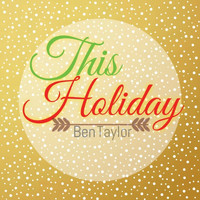 Ben Taylor - This Holiday - Single