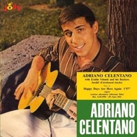 Adriano Celentano - Happy Days Are Here Again / Who's Sorry Now