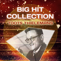 Toots Thielemans - Big Hit Collection
