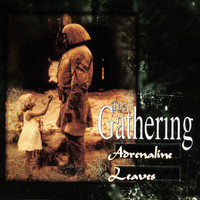 The Gathering - Adrenalin / Leaves