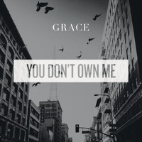 Grace - You Don't Own Me (Radio Mix)