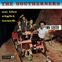 The Southerners - On The Right Track