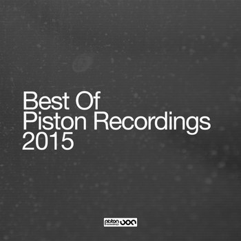 Various Artists - Best Of Piston Recordings 2015