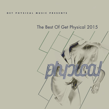 Various Artists - Get Physical Music Presents: The Best of Get Physical 2015
