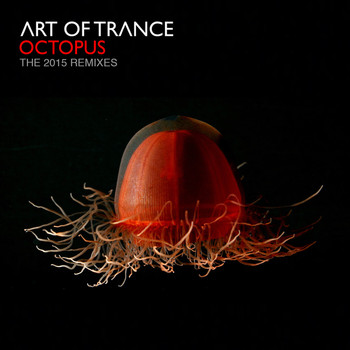 Art of Trance - Octopus - The 2015 Remixes