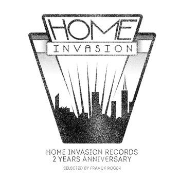 "Franck Roger - Home Invasion Records ""2 Years Anniversary"""