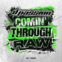 D-passion - Comin' Through Raw