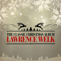 Lawrence Welk - The Classic Christmas Album