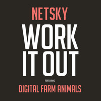 Netsky feat. Digital Farm Animals - Work It Out