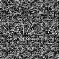 Natalia - You Are so Beautiful (Steve Willaert Edit)