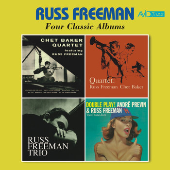Russ Freeman - Four Classic Albums (Chet Baker Quartet Featuring Russ Freeman / Quartet / Trio / Double Play) [Remastered]