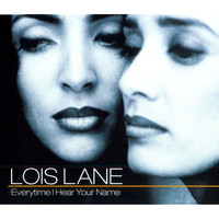 Loïs Lane - Everytime I Hear Your Name