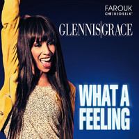 Glennis Grace - What a Feeling