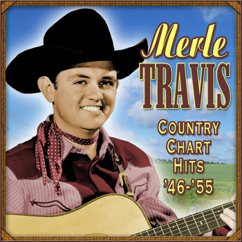 Merle Travis - Country Chart Hits 1946-1955