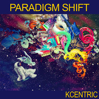 KCentric - Paradigm Shift