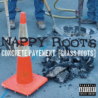 Nappy Roots - Concrete Pavement (Explicit)