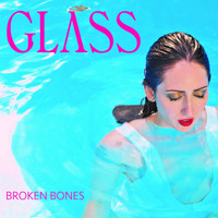 Glass - Broken Bones