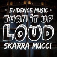 Skarra Mucci - Turn It up Loud