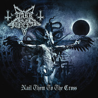 Dark Funeral - Nail Them to the Cross (Digital Single)