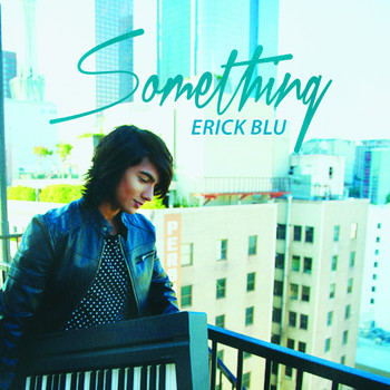 Erick Blu - Something - Single