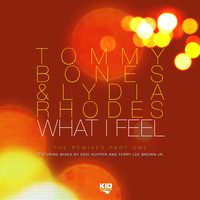 Tommy Bones - What I Feel (The Remixes Part One)