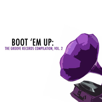 Various Artists - Boot 'Em Up: The Groove Records Collection, Vol. 2