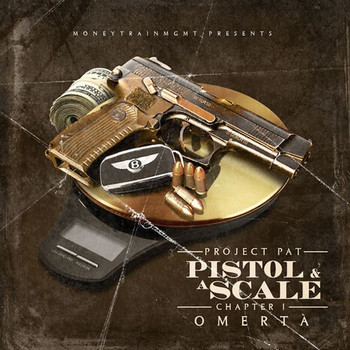Project Pat - Pistol & A Scale (Explicit)