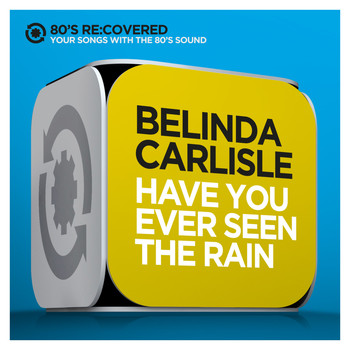 Belinda Carlisle - Have You Ever Seen the Rain