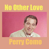 Perry Como - No Other Love