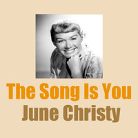 June Christy - The Song Is You