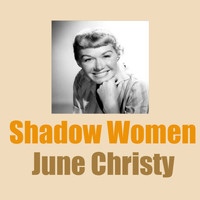 June Christy - Shadow Women