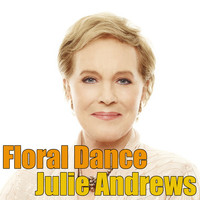 Julie Andrews - Floral Dance