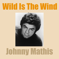 Johnny Mathis - Wild Is The Wind