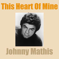 Johnny Mathis - This Heart of Mine