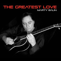 Marty Balin - The Greatest Love