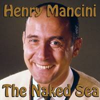 Henry Mancini - The Naked Sea