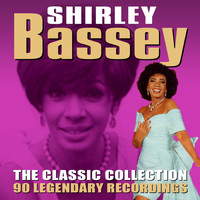 Shirley Bassey - The Classic Collection