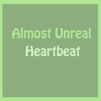 Heartbeat - Almost Unreal
