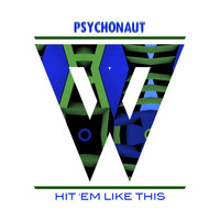 Psychonaut - Hit 'Em Like This