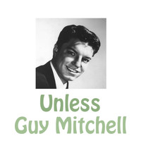 Guy Mitchell - Unless