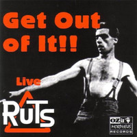 The Ruts - Live - Get Out Of It!!