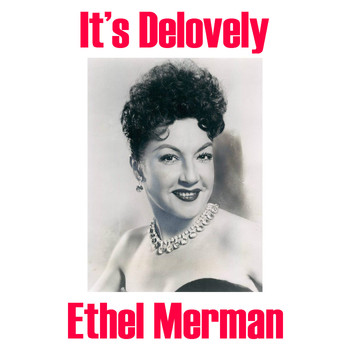 Ethel Merman - It's Delovely